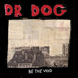 Dr. Dog - <i>Be the Void</i>