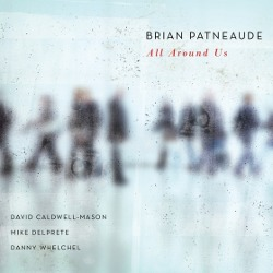 Brian Patneaude - <i>All Around Us</i>