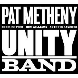 Pat Metheny - <i>Unity Band</i>