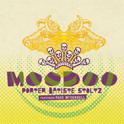 Porter' Batiste' Stoltz featuring Page McConnell - <i>Moodoo</i>