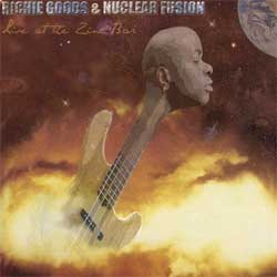 Richie Goods & Nuclear Fusion - <i>Live at the Zinc Bar</i>