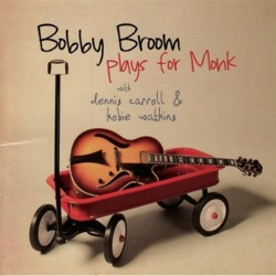 Bobby Broom - <i>Play for Monk</i> & Sonny Rollins - <i>Road Shows Vol. 1</i>