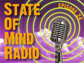 State of Mind Radio: Epidode 24